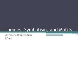 Themes Symbolism and Motifs Advanced Composition Maus Theme