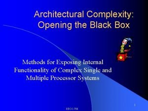 Architectural Complexity Opening the Black Box Methods for