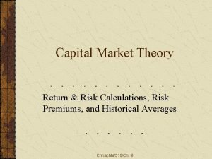 Capital Market Theory Return Risk Calculations Risk Premiums
