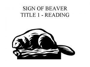 SIGN OF BEAVER TITLE 1 READING SIGN OF