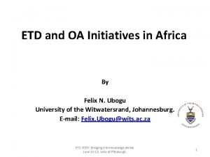 ETD and OA Initiatives in Africa By Felix