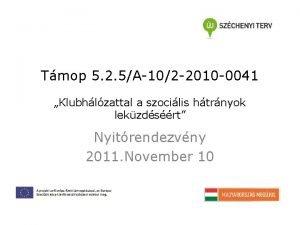 Tmop 5 2 5A102 2010 0041 Klubhlzattal a