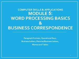 COMPUTER SKILLS APPLICATIONS MODULE 5 WORD PROCESSING BASICS