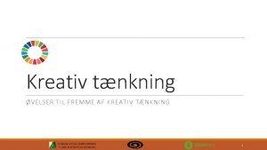 Kreativ tnkning VELSER TIL FREMME AF KREATIV TNKNING