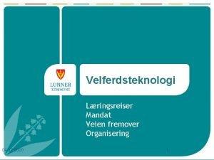 Velferdsteknologi Lringsreiser Mandat Veien fremover Organisering 04 12