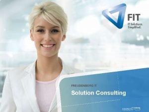 FREUDENBERG IT Solution Consulting Solution Consulting AGENDA Branchenausrichtung