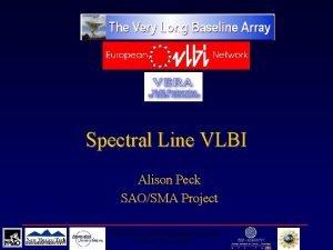 Spectral Line VLBI Alison Peck SAOSMA Project Alison