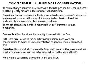 CONVECTIVE FLUX FLUID MASS CONSERVATION The flux of