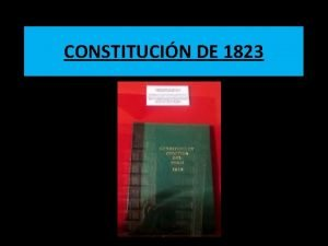 CONSTITUCIN DE 1823 DECLARACION DE LA INDEPENDENCIA 28
