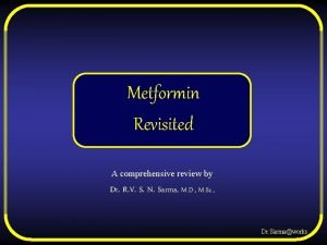 Metformin Revisited A comprehensive review by Dr R
