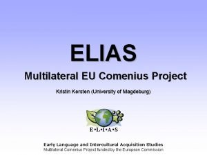 ELIAS Multilateral EU Comenius Project Kristin Kersten University
