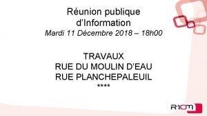 Runion publique dInformation Mardi 11 Dcembre 2018 18