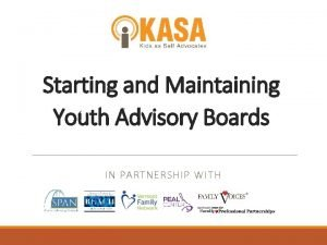Starting and Maintaining Youth Advisory Boards IN PARTNERSHIP
