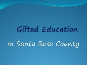 Gifted Education in Santa Rosa County How are