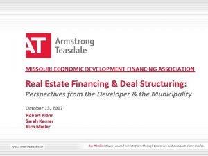 MISSOURI ECONOMIC DEVELOPMENT FINANCING ASSOCIATION Real Estate Financing