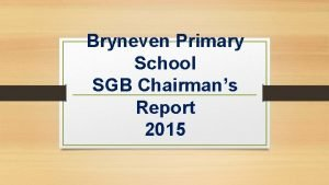Bryneven Primary School SGB Chairmans Report 2015 Bryneven