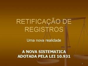 RETIFICAO DE REGISTROS Uma nova realidade A NOVA