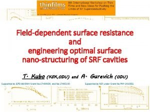 Fielddependent surface resistance and engineering optimal surface nanostructuring