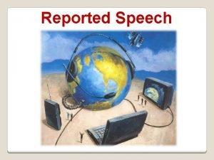 Reported Speech Direct Speech Reported Speech Present Simple