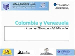 Colombia y Venezuela Acuerdos Bilaterales y Multilaterales JUNTA