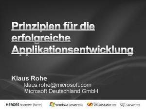 Prinzipien fr die erfolgreiche Applikationsentwicklung Klaus Rohe klaus