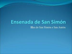 Ensenada de San Simn Illas de San Simn
