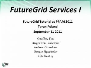 Future Grid Services I Future Grid Tutorial at