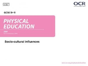 Sociocultural influences 2 1 c Ethical and sociocultural