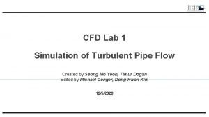 CFD Lab 1 Simulation of Turbulent Pipe Flow