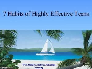 7 Habits of Highly Effective Teens West Madison