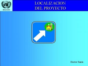 CEPALILPES LOCALIZACION DEL PROYECTO Hector Sann CEPALILPES Taller