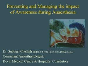 Preventing and Managing the impact of Awareness during