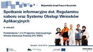 Wojewdzki Urzd Pracy w Szczecinie Spotkanie informacyjne dot