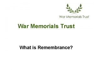 War Memorials Trust What is Remembrance Remembrance What