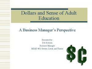 Dollars and Sense of Adult Education A Business
