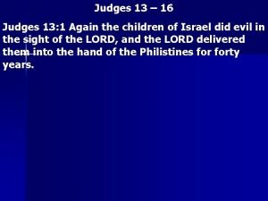 Judges 13 16 Judges 13 1 Again the