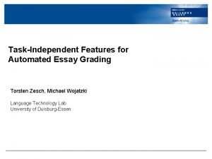 TaskIndependent Features for Automated Essay Grading Torsten Zesch