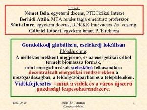 Szerzk Nmet Bla egyetemi docens PTE Fizikai Intzet