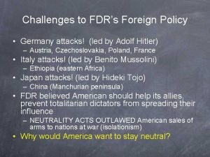 Challenges to FDRs Foreign Policy Germany attacks led
