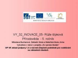 VY32INOVACE05 Re pkov Prodovda 5 ronk Miloslava Bucharov