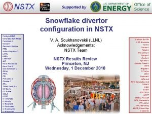NSTX Supported by Snowflake divertor configuration in NSTX