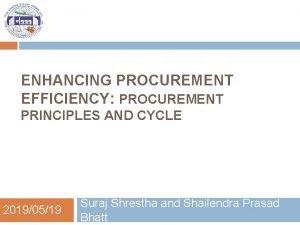 ENHANCING PROCUREMENT EFFICIENCY PROCUREMENT PRINCIPLES AND CYCLE 20190519