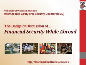 University of WisconsinMadison International Safety and Security Director