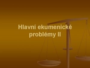 Hlavn ekumenick problmy II Eucharistie Veee Pn Slaven