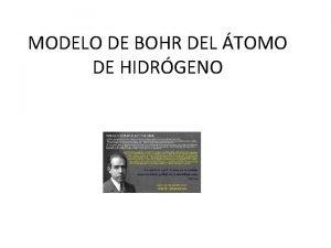 MODELO DE BOHR DEL TOMO DE HIDRGENO MODELO