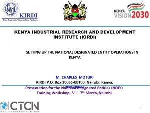 KENYA INDUSTRIAL RESEARCH AND DEVELOPMENT INSTITUTE KIRDI SETTING