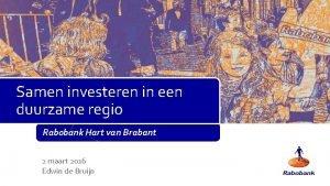 Samen investeren in een duurzame regio Rabobank Hart