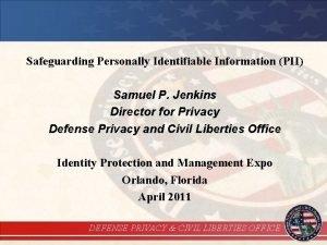Safeguarding Personally Identifiable Information PII Samuel P Jenkins
