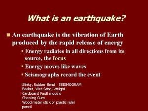 What is an earthquake n An earthquake is
