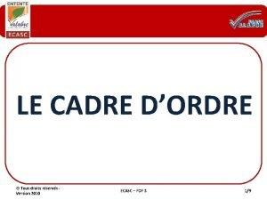 LE CADRE DORDRE Tous droits rservs Version 2010